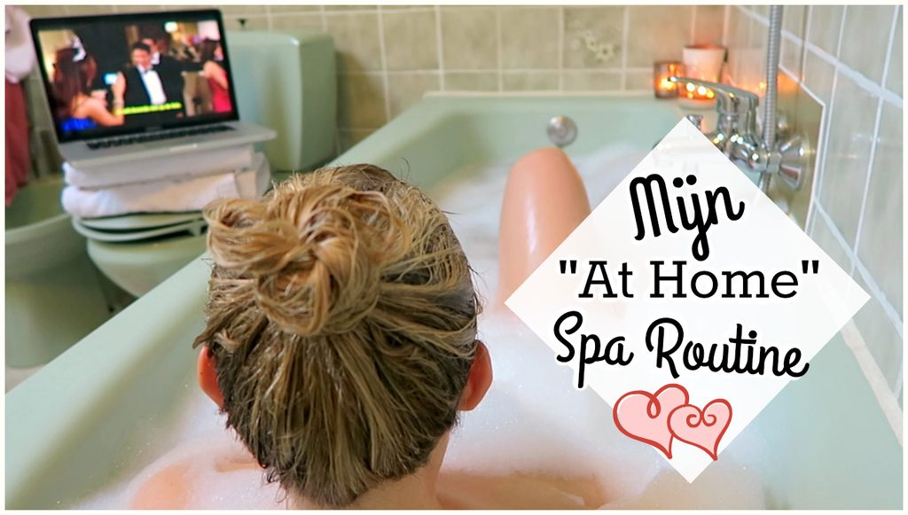 "Filmpje ♥ Mijn ""At Home"" Spa Routine"